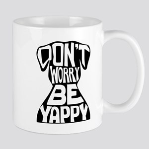Don't Worry Be Yappy Mugs