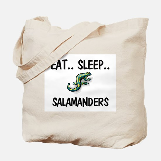Eat ... Sleep ... SALAMANDERS Tote Bag