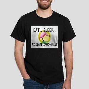 Eat ... Sleep ... ROSEATE SPOONBILLS Dark T-Shirt