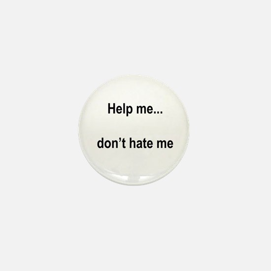 """""""Help, not hate"""" Mini Button (10 pack)"""