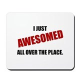 Funny awesomed all over the place Classic Mousepad