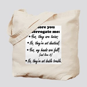 Before You Interrogate Me Tote Bag