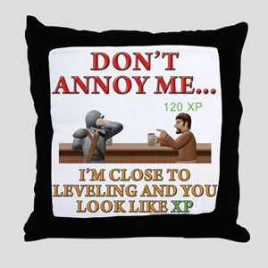 Don't Annoy... Throw Pillow