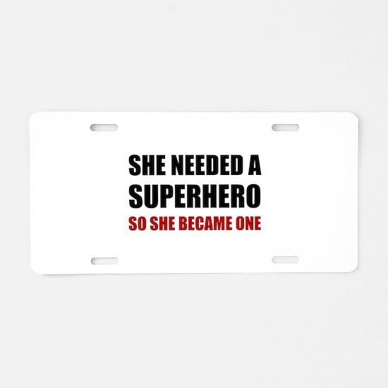 She Needed Superhero Became One Aluminum License P