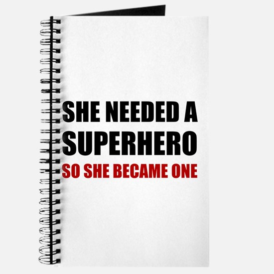 She Needed Superhero Became One Journal