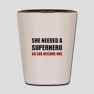 She Needed Superhero Became One Shot Glass