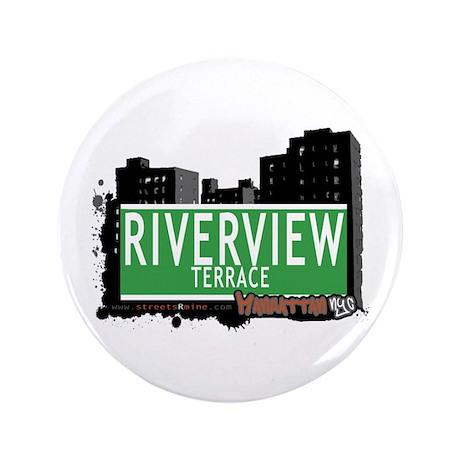"RIVERVIEW TERRACE, MANHATTAN, NYC 3.5"" Button (100"