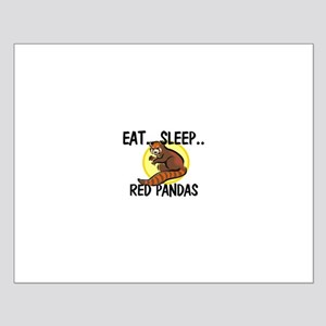 Eat ... Sleep ... RED PANDAS Small Poster