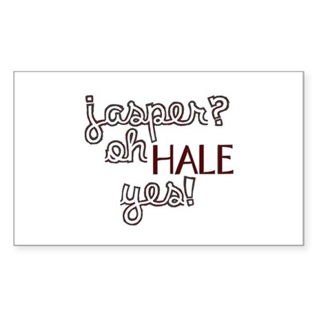 Jasper? Oh Hale yes! Rectangle Sticker