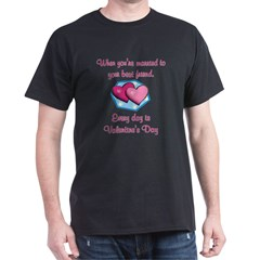 Valentine's Day is Every Day T-Shirt