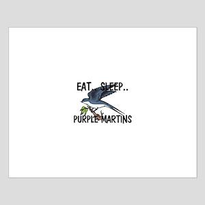 Eat ... Sleep ... PURPLE MARTINS Small Poster