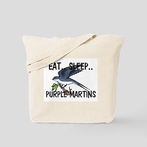 Eat ... Sleep ... PURPLE MARTINS Tote Bag