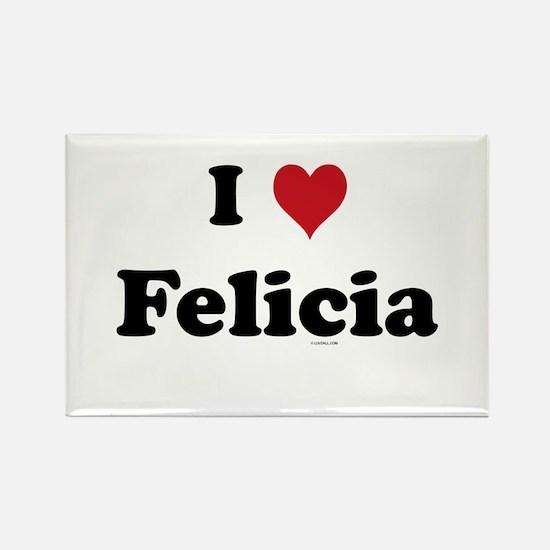 I love Felicia Rectangle Magnet