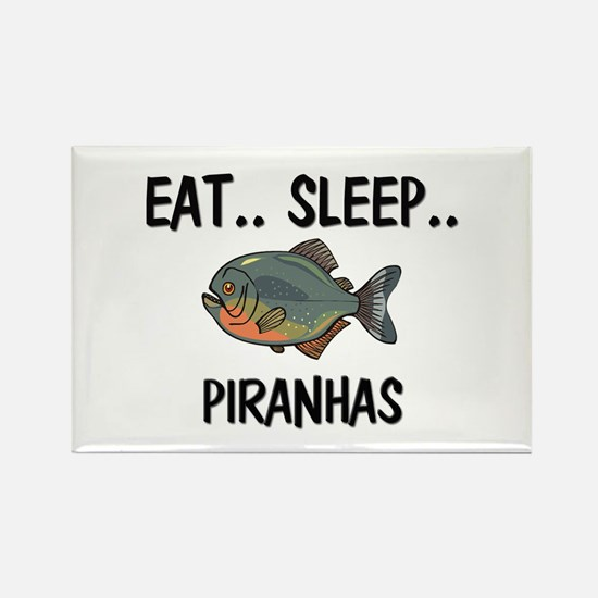 Eat ... Sleep ... PIRANHAS Rectangle Magnet
