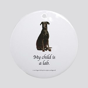 My Child is a Lab Ornament (Round)