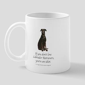 If You Don't Love Labradors Mug