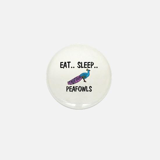 Eat ... Sleep ... PEAFOWLS Mini Button