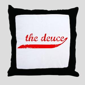 The Deuce!!! Throw Pillow