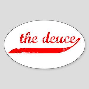 The Deuce!!! Oval Sticker