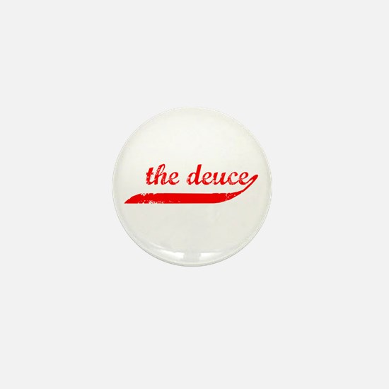 The Deuce!!! Mini Button
