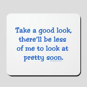 Take a Good Look Mousepad