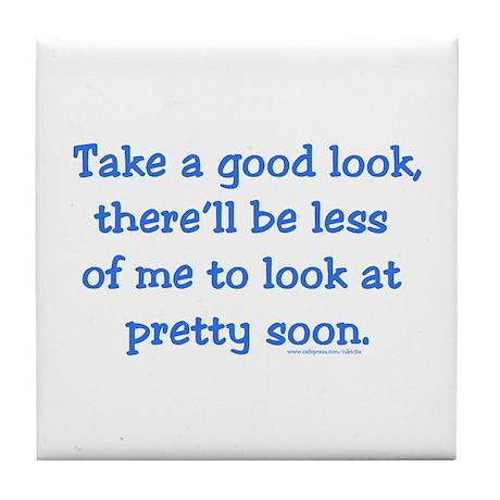 Take a Good Look Tile Coaster