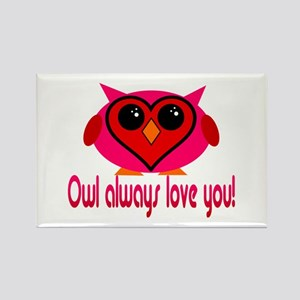 Owl Always Love You! Rectangle Magnet