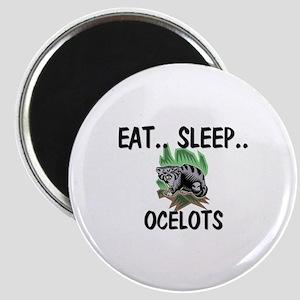 Eat ... Sleep ... OCELOTS Magnet
