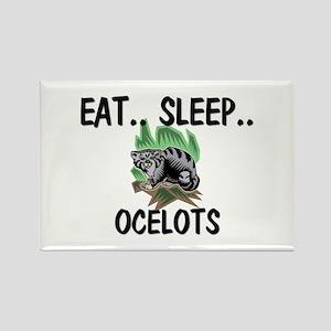 Eat ... Sleep ... OCELOTS Rectangle Magnet