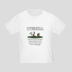 Overkill Toddler T-Shirt