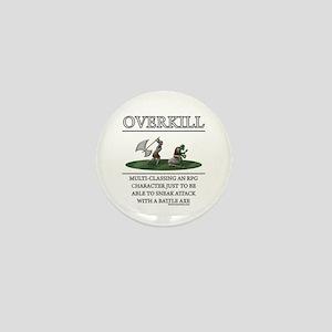 Overkill Mini Button