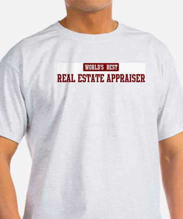 Worlds best Real Estate Appra T-Shirt
