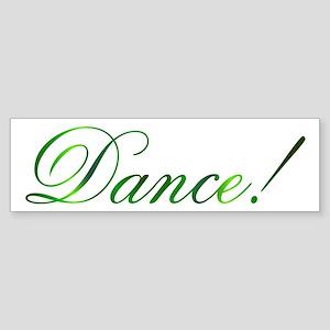 Dance! Design #1 Bumper Sticker