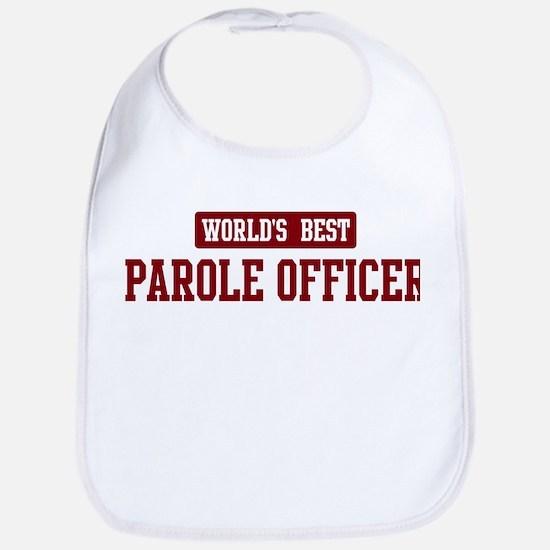 Worlds best Parole Officer Bib
