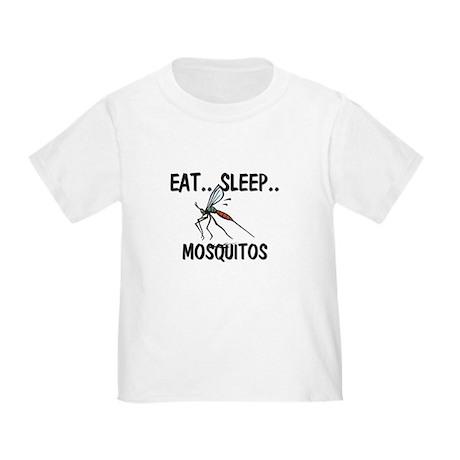 Eat ... Sleep ... MOSQUITOS Toddler T-Shirt