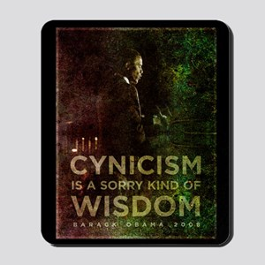 Cynicism is sorry wisdom Mousepad