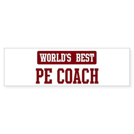 Worlds best PE Coach Bumper Sticker