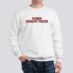 Worlds best Geography Teacher Sweatshirt