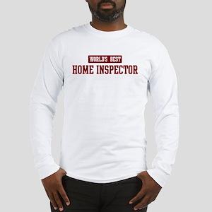 Worlds best Home Inspector Long Sleeve T-Shirt