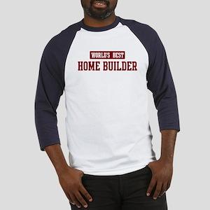 Worlds best Home Builder Baseball Jersey