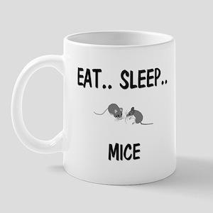 Eat ... Sleep ... MICE Mug