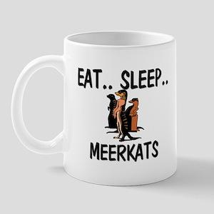 Eat ... Sleep ... MEERKATS Mug