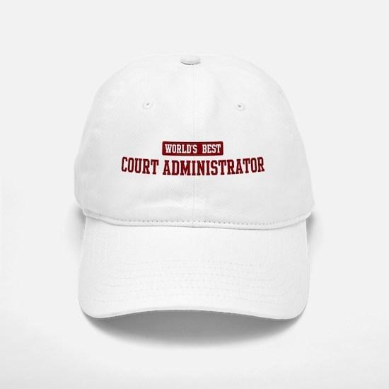 Worlds best Court Administrat Baseball Baseball Cap
