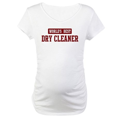 Worlds best Dry Cleaner Maternity T-Shirt