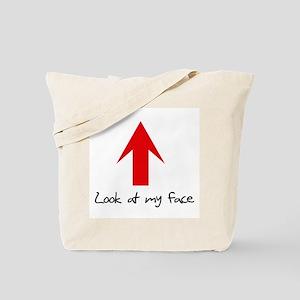 Look at my face Tote Bag