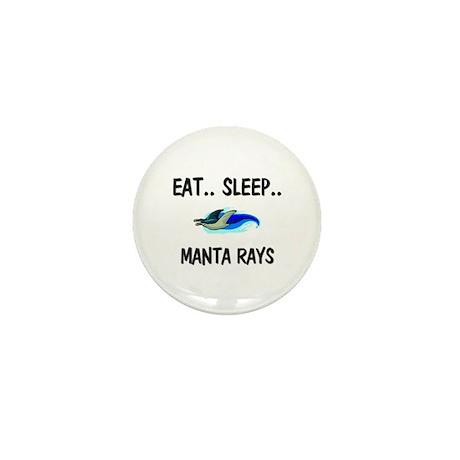 Eat ... Sleep ... MANTA RAYS Mini Button (10 pack)