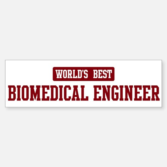 Worlds best Biomedical Engine Bumper Bumper Bumper Sticker