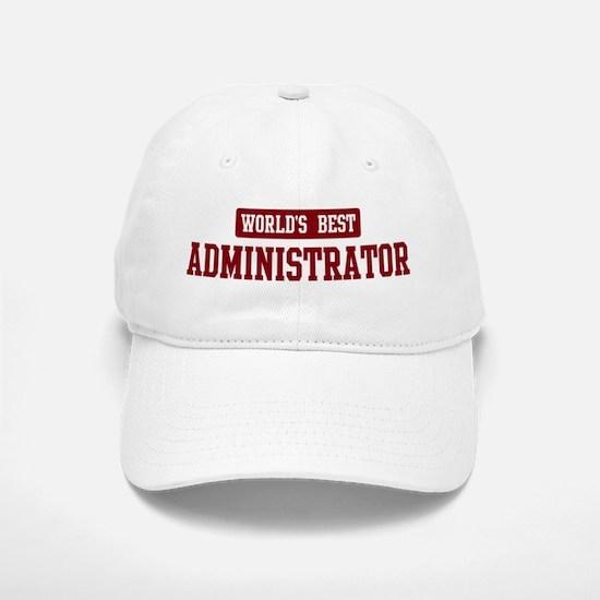 Worlds best Administrator Baseball Baseball Cap