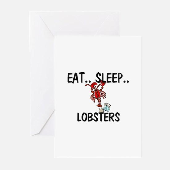 Eat ... Sleep ... LOBSTERS Greeting Cards (Pk of 1