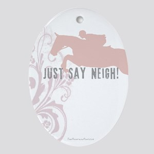 Say Neigh Equestrian Oval Ornament